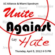 "Photo: Flyer for the rally that reads: ""UC Alliance and Miami Spectrum Unite Against Hate Thursday, April 5, 2012 at 5 p.m."" Photo source: Blake Jelley, Google Images"