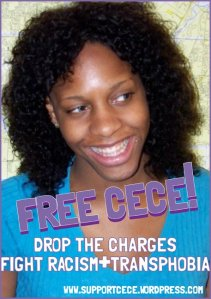 """Photo: A headshot of CeCe McDonald, a black woman wearing a blue top. Text across it reads: """"Free Cece! Drop the charges . Fight racism and transphobia."""" Photo source: Supportcece.com, Google Images."""